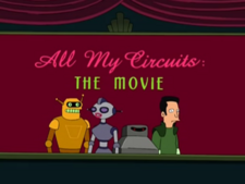 All My Circuits, The Movie.png